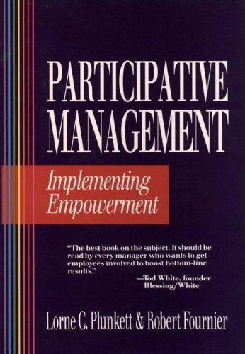 Participative Management: Implementing Empowerment (9780471543749) by Lorne C. Plunkett; Robert Fournier