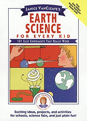 9780471543893: Janice VanCleave's Earth Science for Every Kid: 101 Easy Experiments that Really Work (Science for Every Kid Series)