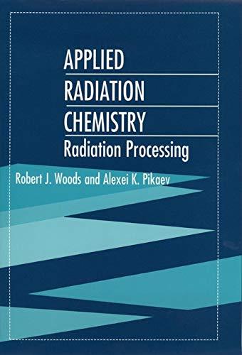 9780471544524: Applied Radiation Chemistry: Radiation Processing