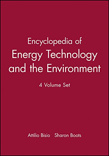 Encyclopedia of Energy Technology and the Environment,: John Wiley &