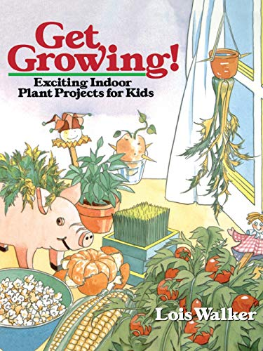 9780471544883: Get Growing!: Exciting Indoor Plant Projects for Kids