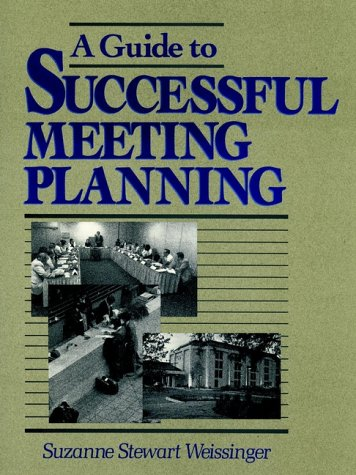 9780471545231: A Guide to Successful Meeting Planning