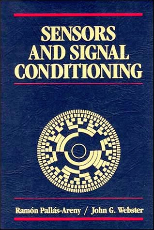 Sensors and Signal Conditioning: Pallas-Areny, Ramon;Webster, John