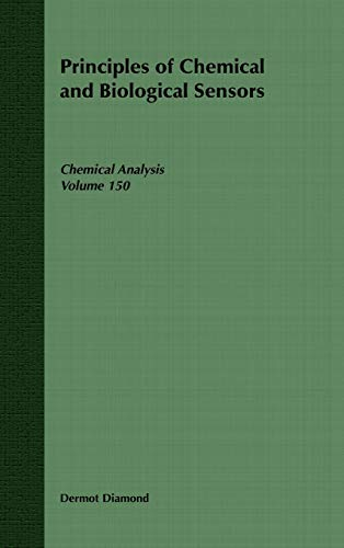 9780471546191: Principles of Chemical and Biological Sensors (Chemical Analysis: A Series of Monographs on Analytical Chemistry and Its Applications)
