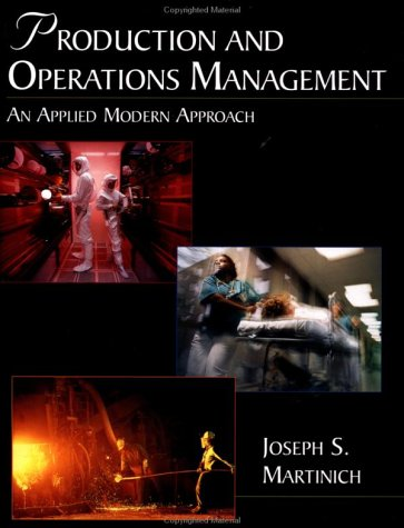 Production and Operations Management: An Applied Modern: Joseph S. Martinich