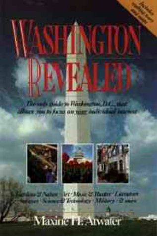 Washington Revealed: The Only Guide To Washington, D. C. That Allows You to Focus on Your ...