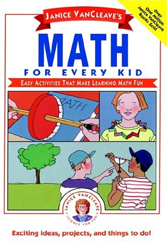 9780471546931: Mathematics for Every Kid: Easy Activities That Make Learning Math Fun (Janice Vancleave's Science for Every Kid Series)