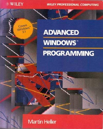 9780471547112: Advanced Windows Programming (Wiley Professional Computing)