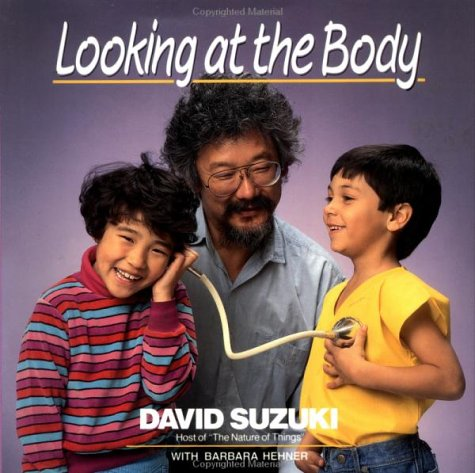 Looking at the Body (0471547522) by Suzuki, David