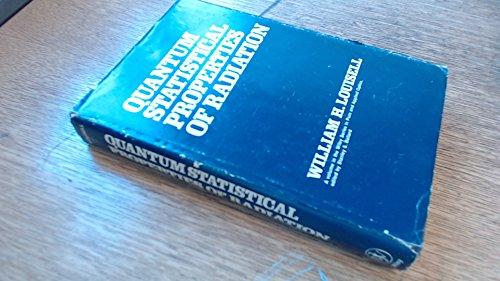 QUANTUM STATISTICAL PROPERTIES OF RADIATION: Louisell, William H.