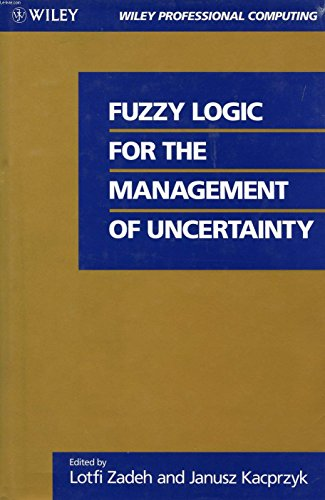 FUZZY LOGIC FOR THE MANAGEMENT OF UNCERTAINTY.