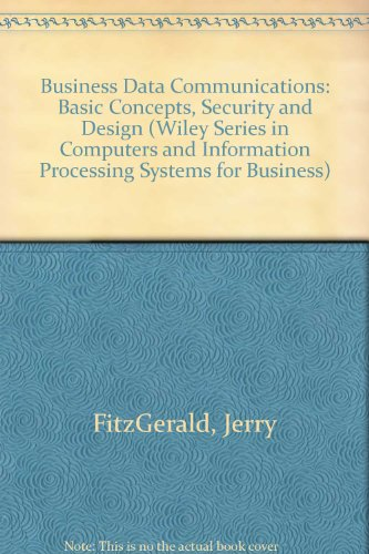 Business Data Communications: Basic Concepts, Security, and: FitzGerald, Jerry