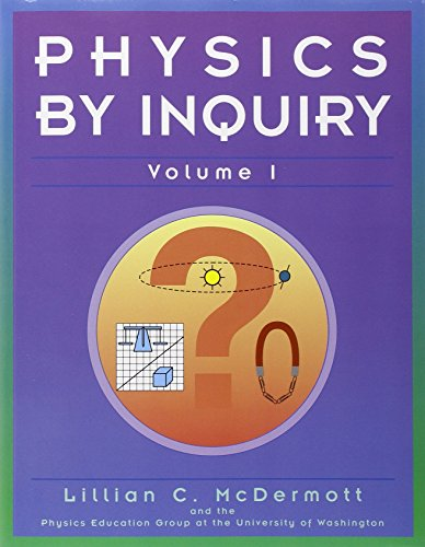Physics by Inquiry: An Introduction to Physics: Lillian C. McDermott;