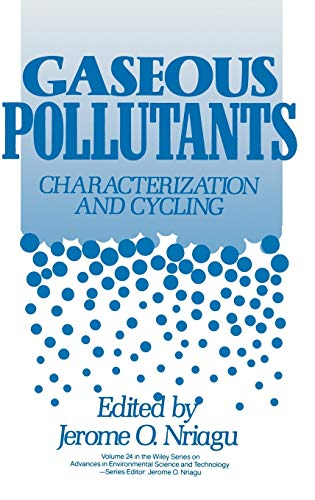 Gaseous Pollutants: Characterization and Cycling (Advances in Environmental Science and Technology)...