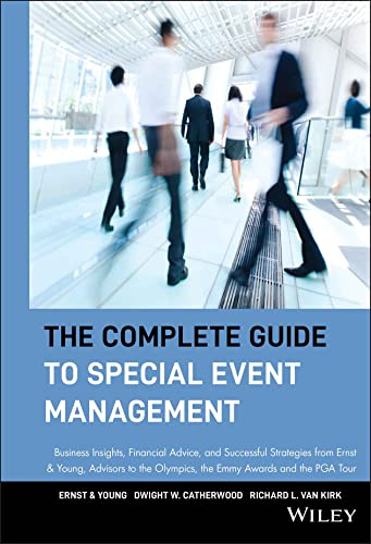 9780471549086: The Complete Guide to Special Event Management: Business Insights, Financial Advice, and Successful Strategies from Ernst & Young, Advisors to the Olympics, the Emmy Awards, and the Pga Tour