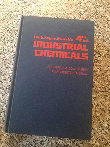 Faith, Keyes, and Clark's Industrial Chemicals,fourth edition: Lowenheim, Frederick Adolph; ...
