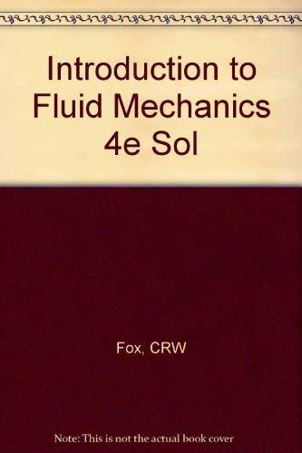 Introduction to Fluid Mechanics 4e Sol: Fox, CRW