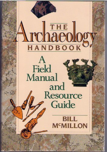 9780471550150: The Archaeology Handbook: A Field Manual and Resource Guide