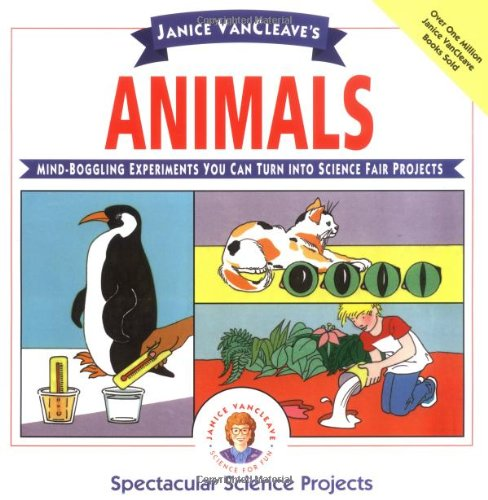 9780471550525: Janice VanCleave's Animals (Spectacular Science Projects)
