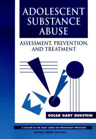 9780471550808: Adolescent Substance Abuse: Assessment, Prevention, and Treatment (Wiley Series on Personality Processes)