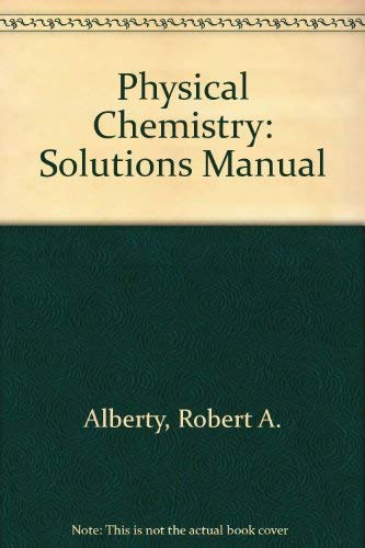 9780471551188: Physical Chemistry, Solutions Manual