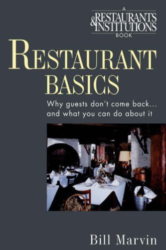 Restaurant Basics: Why Guests Don't Come Back...and What You Can Do About It (0471551740) by Bill Marvin