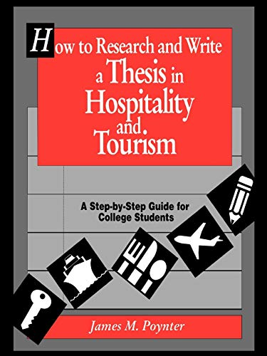 9780471552406: How to Research and Write a Thesis in Hospitality and Tourism: A Step-By-Step Guide for College Students