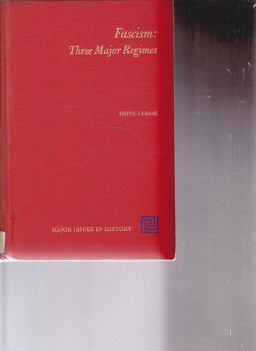 Fascism: Three Major Regimes (Major Issues in History): Heinz Lubasz
