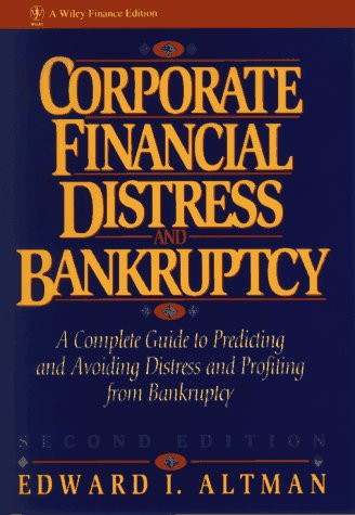 9780471552536: Corporate Financial Distress and Bankruptcy: A Complete Guide to Predicting & Avoiding Distress and Profiting from Bankruptcy (Wiley Finance)