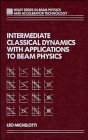 9780471553847: Intermediate Classical Dynamics with Applications to Beam Physics