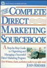9780471553878: The Complete Direct Marketing Sourcebook: A Step-by-Step Guide to Organizing and Managing a Successful Direct Marketing Program