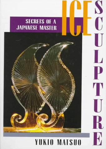 9780471554097: Ice Sculpture: Secrets of a Japanese Master