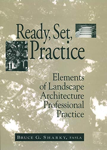 9780471555124: Ready, Set, Practice: Elements of Landscape Architecture Professional Practice