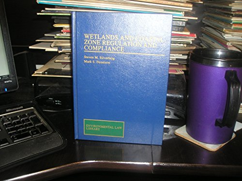 9780471555131: Wetlands and Coastal Zone Regulation and Compliance (Environmental Law Library)