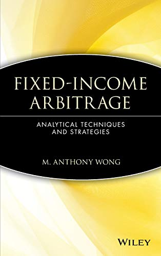 9780471555520: Fixed-Income Arbitrage: Analytical Techniques and Strategies (Wiley Finance)