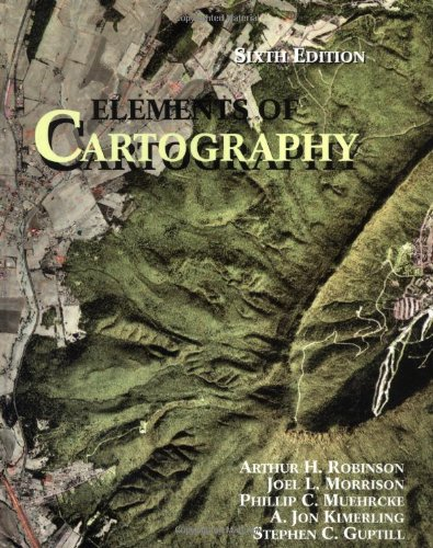 Elements of Cartography 6th Edition: Robinson et al