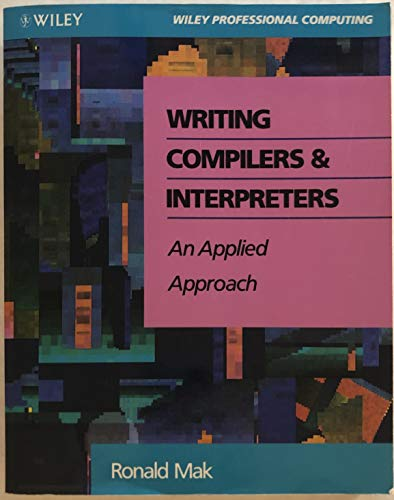 9780471555803: Writing Compilers and Interpreters: An Applied Approach