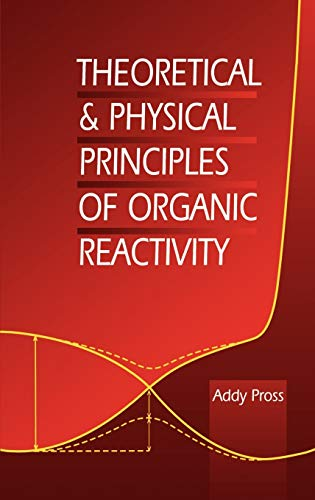 9780471555995: Theoretical and Physical Principles of Organic Reactivity