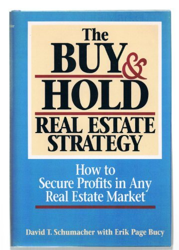 9780471556022: The Buy and Hold Real Estate Strategy: How to Secure Profits in Any Real Estate Market