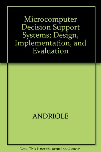 9780471556299: Microcomputer Decision Support Systems: Design, Implementation, and Evaluation