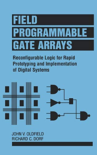 9780471556657: Field-Programmable Gate Arrays: Reconfigurable Logic for Rapid Prototyping and Implementation of Digital Systems