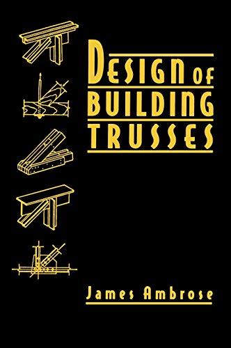 Design of Building Trusses (Parker/Ambrose Series of Simplified Design Guides): James Ambrose