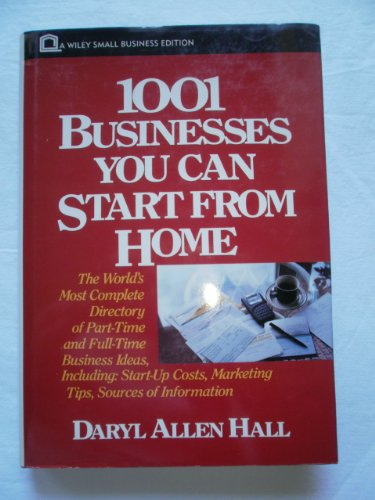 9780471558484: 1001 Businesses You Can Start From Home (Wiley small business editions)