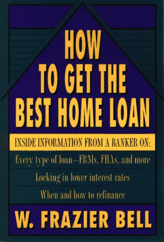 9780471558514: How to Get the Best Home Loan