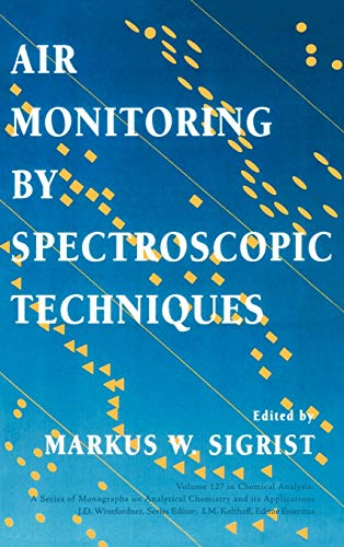 Chemical Analysis a Series of Monographs on Analytical Chemistry and Its Applications: Air Monitoring