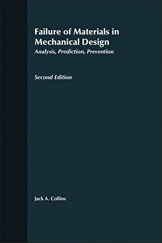 9780471558910: Failure of Materials in Mechanical Design: Analysis, Prediction, Prevention, 2nd Edition