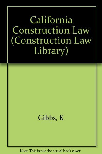 9780471559108: California Construction Law (Construction Law Library Series)