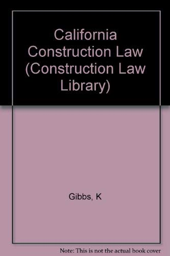 9780471559115: California Construction Law (Construction Law Library)