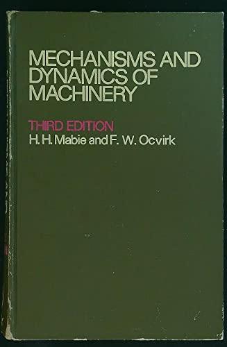Mechanisms and Dynamics of Machinery: Mabie, Hamilton Horth,