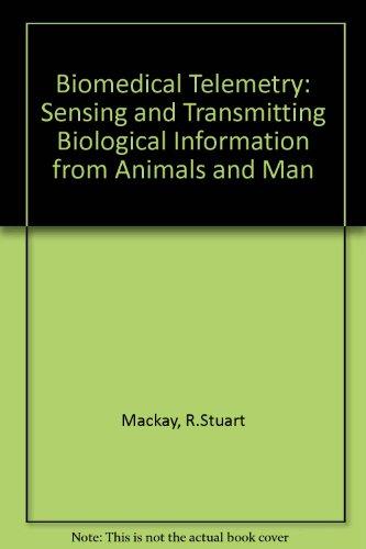Bio-Medical Telemetry; Sensing and Transmitting Biological Information: r mackay